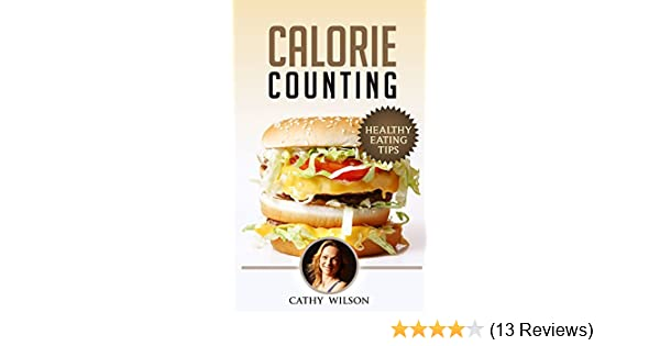 Calorie Counting Healthy Eating Tips Good Calories Bad Calories