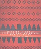 Weaving a World: Textiles and the Navajo Way of Seeing