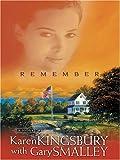 Remember, Karen Kingsbury and Gary Smalley, 0786273267