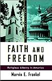 Faith and Freedom, Marvin E. Frankel, 0809015757