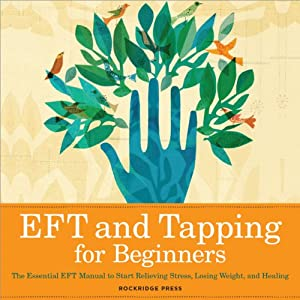 EFT and Tapping for Beginners Hörbuch