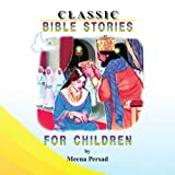 Classic Bible Stories for Children, Meena Persad, 1441529268