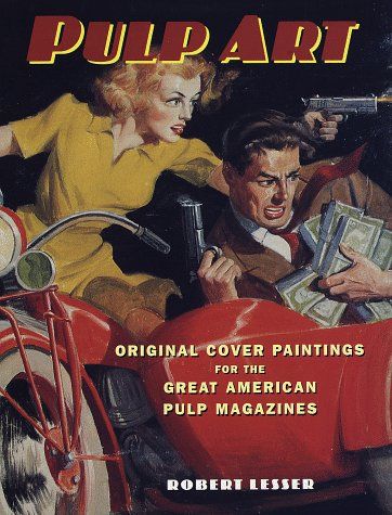 (Pulp Art: Original Cover Paintings for the Great American Pulp Magazines)