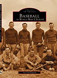 Baseball in World War II Europe (Images of Sports) (Sports History)