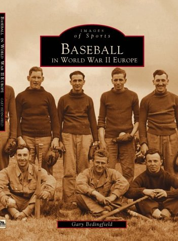 Read Online Baseball in World War II Europe (Images of Sports) (Sports History) pdf