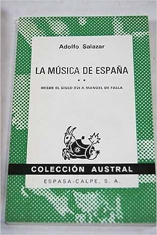 La música de España: I. Desde las cuevas prehistóricas hasta el siglo XVI. II...: Amazon.es: SALAZAR, Adolfo.-: Libros