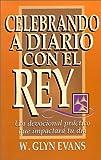 Celebrando a Diario con el Rey, W. Glyn Evans, 0825411343