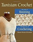 Tunisian Crochet, Sharon Hernes Silverman, 081170484X