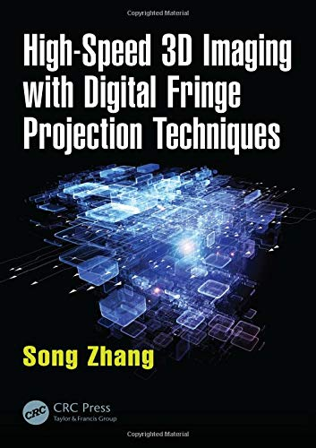 High System Digital Speed - High-Speed 3D Imaging with Digital Fringe Projection Techniques (Optical Sciences and Applications of Light)