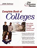 Complete Book of Colleges 2004, Princeton Review Staff, 0375763392