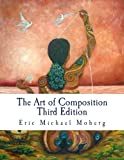 The Art of Composition, Eric Moberg, 1490595619