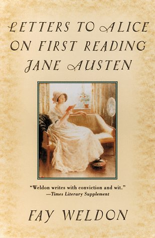 Letters to Alice on First Reading Jane Austen (Weldon, Fay)