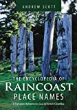 Encyclopedia of Raincoast Place Names: A Complete Reference to Coastal British Columbia