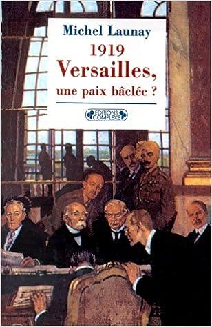 Livres gratuits en ligne 1919 : Versailles, une paix bâclée, nouvelle édition epub, pdf