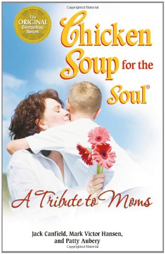 Chicken Soup for the Soul A Tribute to Moms - Magnolia Soup