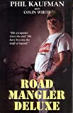 Road Mangler Deluxe, Phil Kaufman and Colin White, 1888580313