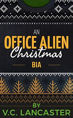 An Office Alien Christmas: Bia (Office Aliens Book 6)