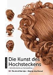 Die Kunst des Hochsteckens: Schritt für Schritt zur Hochsteckfrisur / The Art of Hair Ups - Step by step Manual
