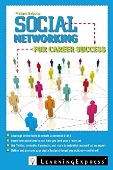 Social Networking for Career Success: Using Online Tools to Create a Personal Brand by [Salpeter, Miriam]