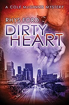 Dirty Heart (Cole McGinnis Series Book 6) by [Ford, Rhys]