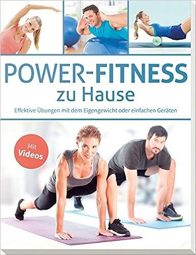Power-Fitness zu Hause: Effektive Übungen mit dem Eigengewicht oder ...