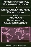 International Perspectives on Organizational Behavior and Human Resource Management, Betty Jane Punnett, 0765610582
