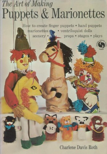 Puppet Marionette Art (The Art of Making Puppets and Marionettes (Chilton's creative crafts series))