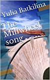The Millwheel song