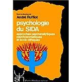 PSYCHOLOGIE DU SIDA 2ÈME ÉDITION 1990 : APPROCHES PSYCHANALYTIQUES PSYCHOSOMATIQUES ET SOCIO-ÉTHIQUE