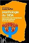 PSYCHOLOGIE DU SIDA 179. Approches psychanalytiques psychosomatiques et socio-éthiques par Ruffiot