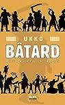 Bâtard : Histoires d'orcs, tome 1 par Ukko