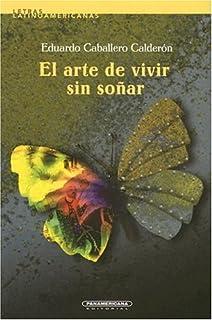 Arte de vivir sin soñar, El (Letras Latinoamericanas) (Spanish Edition)