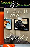 Between Us Two by AKM Miles front cover