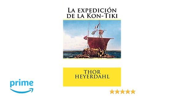 La expedicion de la Kon-Tiki (Spanish Edition): Thor ...
