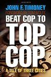 Beat Cop to Top Cop, John F. Timoney, 0812242467