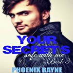 BWWM: Your Secret's Safe with Me, Book 3 | Phoenix Rayne