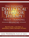 The Expanded DBT Skills Training Manual, Lane Pederson and Cortney Sidwell Pederson, 1936128128