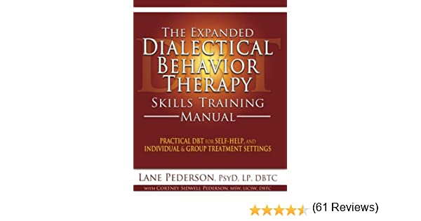 The Expanded Dialectical Behavior Therapy Skills Training Manual ...