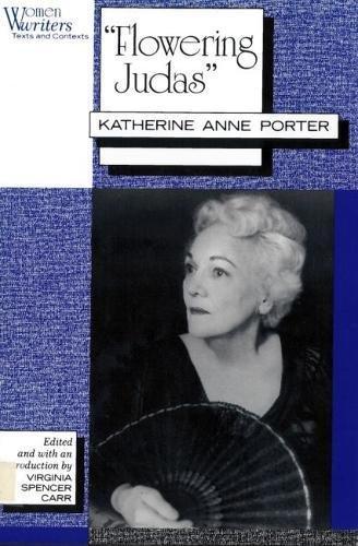 Flowering Judas: Katherine Anne Porter