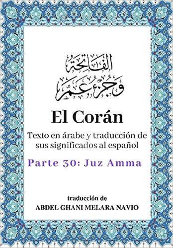 Book's Cover of El Corán: Texto en árabe y traducción de sus significados al español - Parte 30: Juz Amma (Español) Tapa blanda – 1 junio 2018