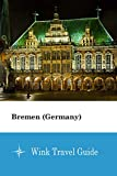 Bremen (Germany) - Wink Travel Guide