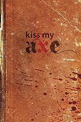 Kiss My Axe: Thirteen Warriors and an Angel of Death