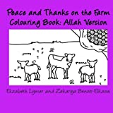 Peace and Thanks on the Farm Colouring Book: Allah Version