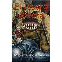 El Tesoro Azteca (Spanish Edition)