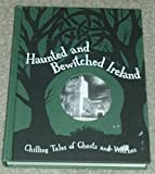 img - for Haunted And Bewitched Ireland - Chilling Tales Of Ghosts And Witches book / textbook / text book