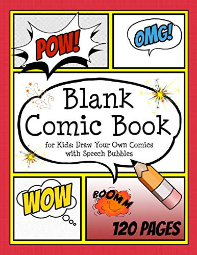 Blank Comic Book for Kids: Draw your own Comics with Speech Bubbles: Create your own Comic Cartoons. 120 Page Comic Journal filled with Blank Comic ... x 11
