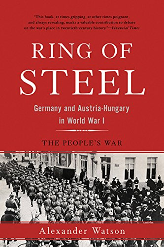 - Ring of Steel: Germany and Austria-Hungary in World War I