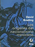 img - for Los or genes del nacionalismo mexicano (Colecci n Problemas de M xico) book / textbook / text book