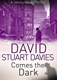 Comes the Dark (A Johnny Hawke Thriller Book 2)