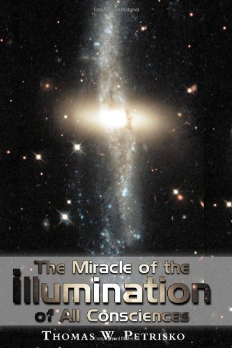 Download By Thomas Petrisko The Miracle of the Illumination of All Consciences (1st First Edition) [Paperback] pdf epub